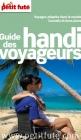 Le Guide des Handi-Voyageurs 2012 avec le Petit Futé